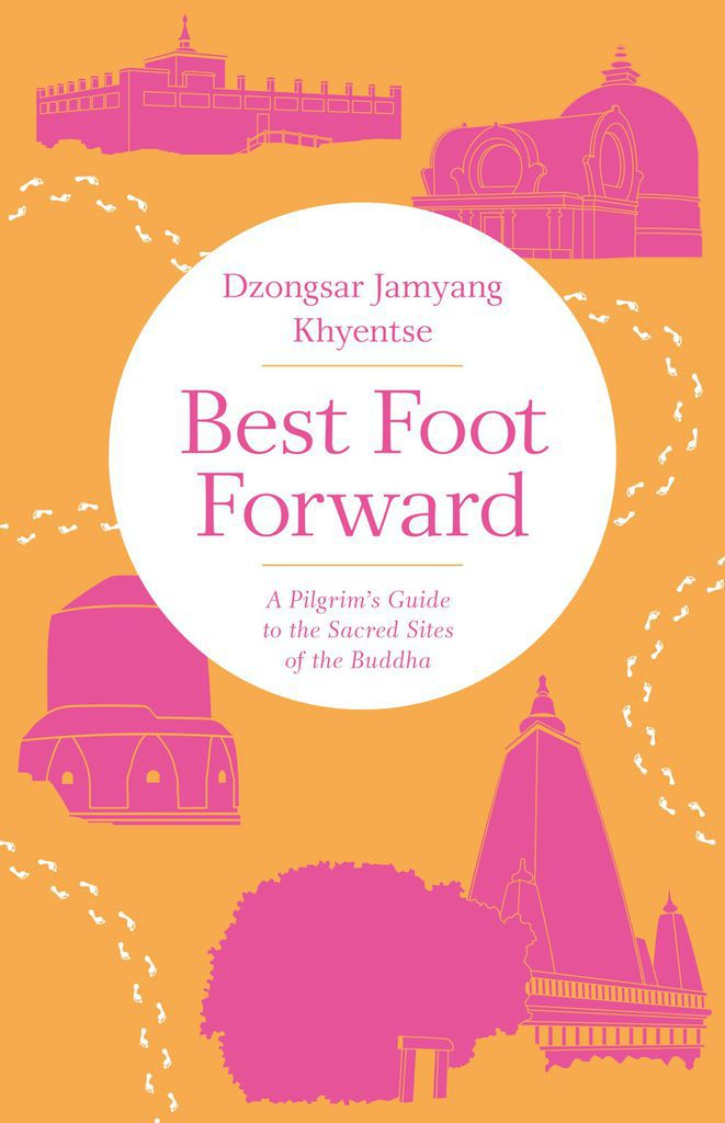 Best Foot Forward by Dzongsar Jamyang Khyentse | August 2018 book covers