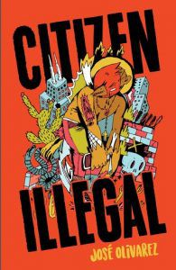 Citizen Illegal by Jose Olivarez cover