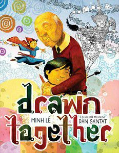 Drawn Together by Minh Le and Dan Santat cover