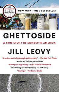 Ghettoside A True Story of Murder in America by Jill Leovy