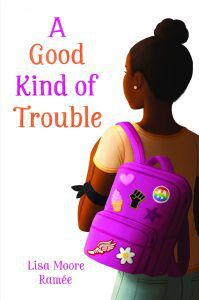 A good kind of trouble by Lisa Moore Ramee book cover - books for middle graders