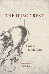 Iliac Crest Cristina Rivera Garza cover