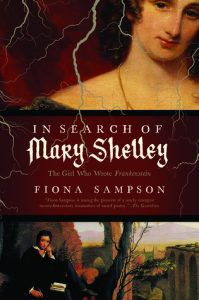 In Search of Mary Shelley- The Girl Who Wrote Frankenstein by Fiona Sampson cover image