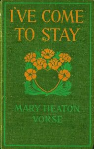 I've Come To Stay by Mary Heaton Vorse cover