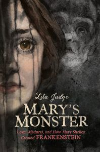 Mary's Monster- Love, Madness, and How Mary Shelley Created Frankenstein by Lita Judge cover image