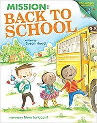 Mission Back to School Top-Secret Information by Susan Hood