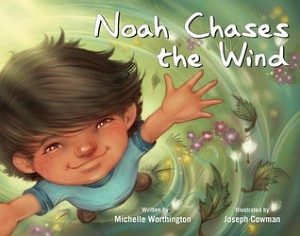 Noah Chases the Wind by Michelle Worthington covers