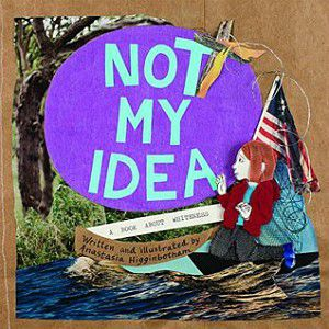 Not My Idea: A Book About Whiteness by Anastasia Higginbotham cover