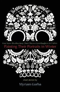 Painting Their Portraits in Winter by Myriam Gurba cover