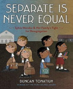 Separate is Never Equal by Duncan Tonatiuh cover