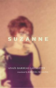 Suzanne by Anais Barbeau-Lavalette. 50 Must-Read Books by Women in Translation.