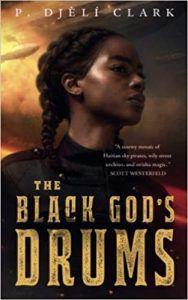 The Black God's Drums by P. Djèlí Clark book cover