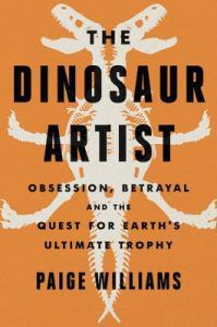 The Dinosaur Artist by Paige Williams cover