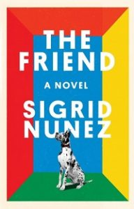 The Friend by Sigrid Nunez. The 2018 National Book Award Winners