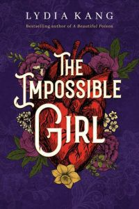 The Impossible Girl by Lydia Kang cover