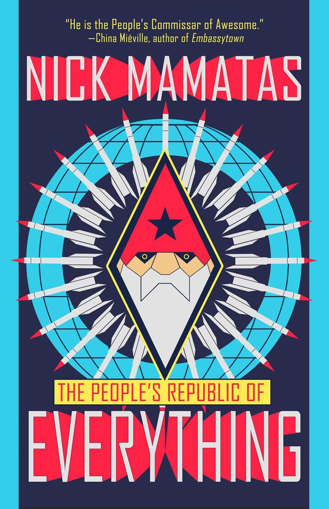 The People's Republic of Everything by Nick Mamatas