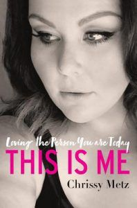 This Is Me- Loving the Person You Are Today by Chrissy Metz
