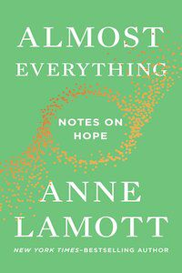 Almost Everything: Notes on Hope by Anne Lamott book cover