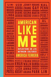 American Like Me: Reflections on Life Between Cultures by America Ferrera book cover