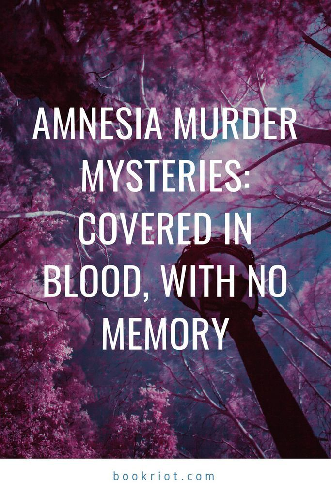 Amnesia murder mysteries: where someone wakes up covered in blood, with no memory of how it happened. book lists | mystery books | thriller books | murder mysteries | mystery tropes