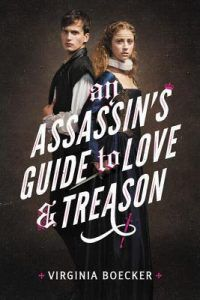 An Assassin's Guide to Love and Treason from 21 Books To Add To Your Fall TBR | bookriot.com