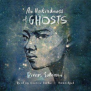 An Unkindness of Ghosts by Rivers Solomon