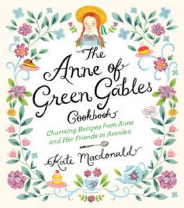 anne of green cables cookbook by kate macdonald and evi abeler