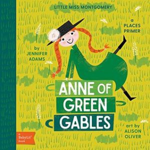 anne of green gables a babylit places primer by jennifer adams and alison oliver