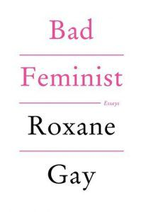bad feminist by roxane gay book cover