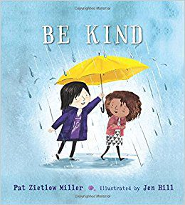 Be Kind by Pat Zietlow Miller and Jen Hill