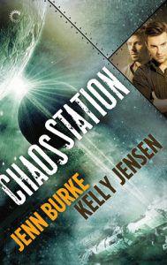 Chaos Station by Kelly Jensen and Jenn Burke