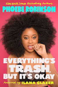 Everything's Trash, but It's Okay by Phoebe Robinson book cover