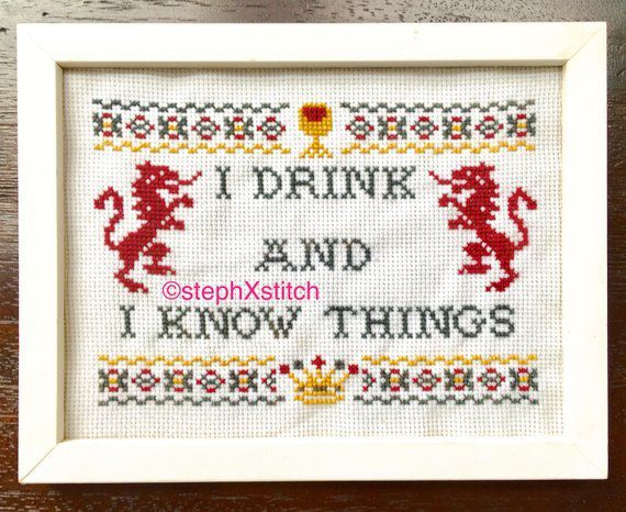 """I Drink And I Know Things"" cross stitch pattern"