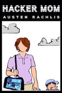 Hacker Mom by Austen Rachlis book cover