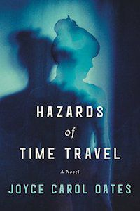 Hazards of Time Travel by Joyce Carol Oates book cover
