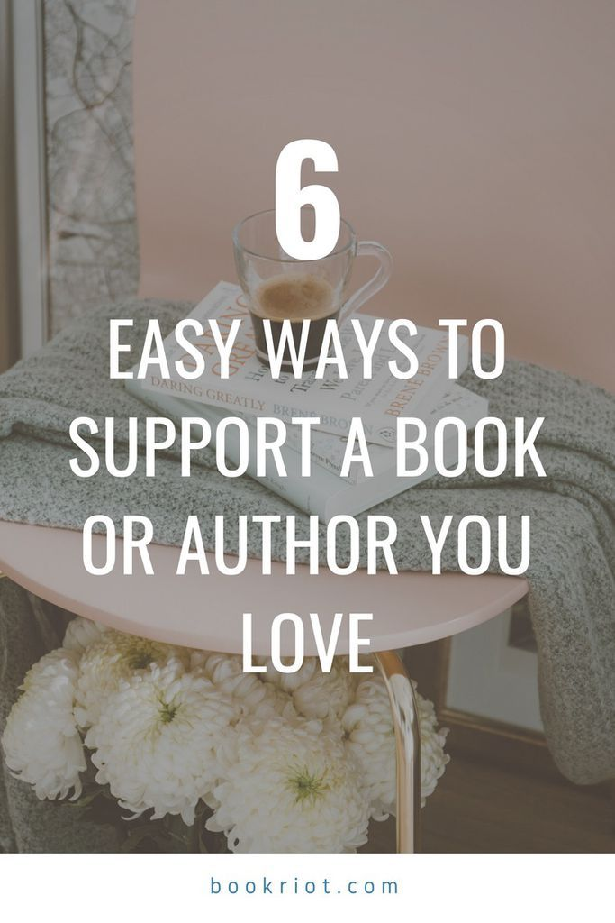 6 easy ways to support a book or author you love. how to support a book | book lovers | talking about books | how to talk about books | book reviews | tips and tricks | life hacks