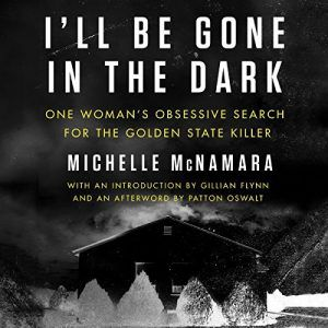 I'll Be Gone in the Dark Audiobook Cover