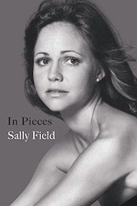 In Pieces by Sally Field book cover