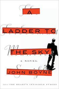 A Ladder to the Sky by John Boyne book cover