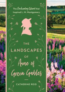 landscapes of anne of green gables by catherine reid and kerry michaels image
