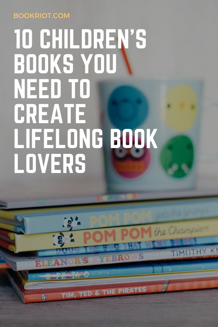 10 children's books you need to create lifelong book lovers.   children's books | book lover's day | book lists | parenting