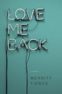 Love Me Back by Merritt Tierce book cover