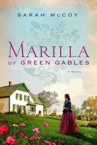 marilla of green gables by sarah mccoy cover image
