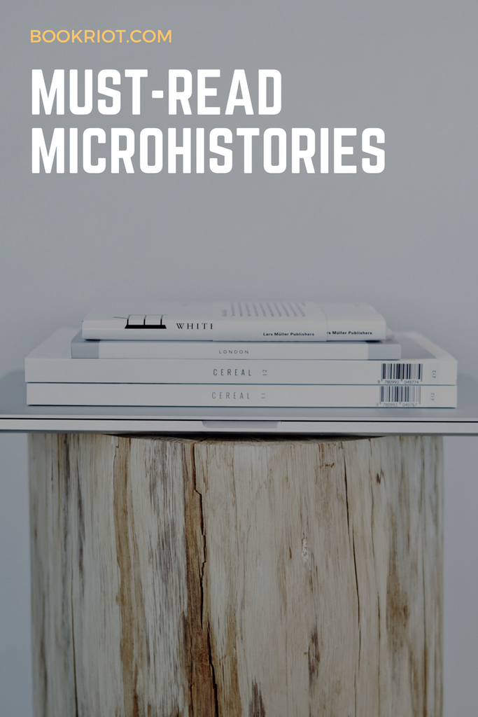 Must-read microhistories, ranging from the history of sex to the history of mushrooms and more.   book lists | nonfiction | microhistories