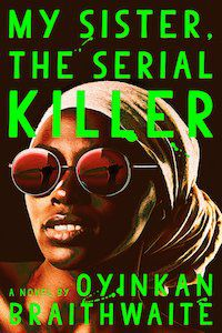 My Sister the Serial Killer by Oyinkan Braithwaite book cover