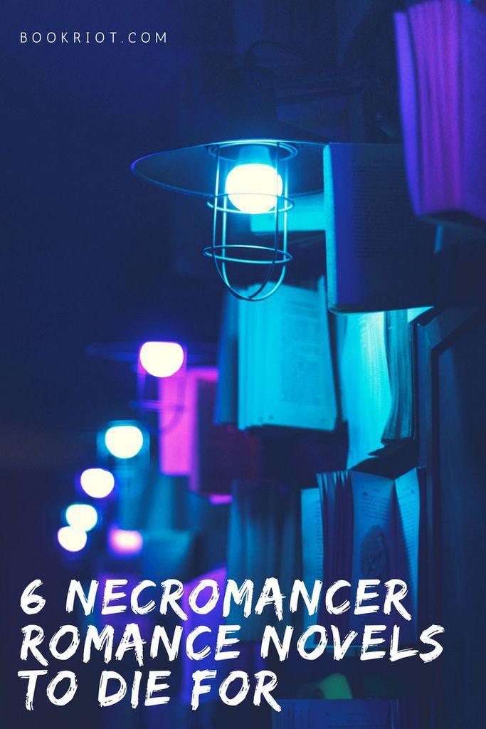 6 necromancer romance novels to die for. romance books | necromancer romances | book lists