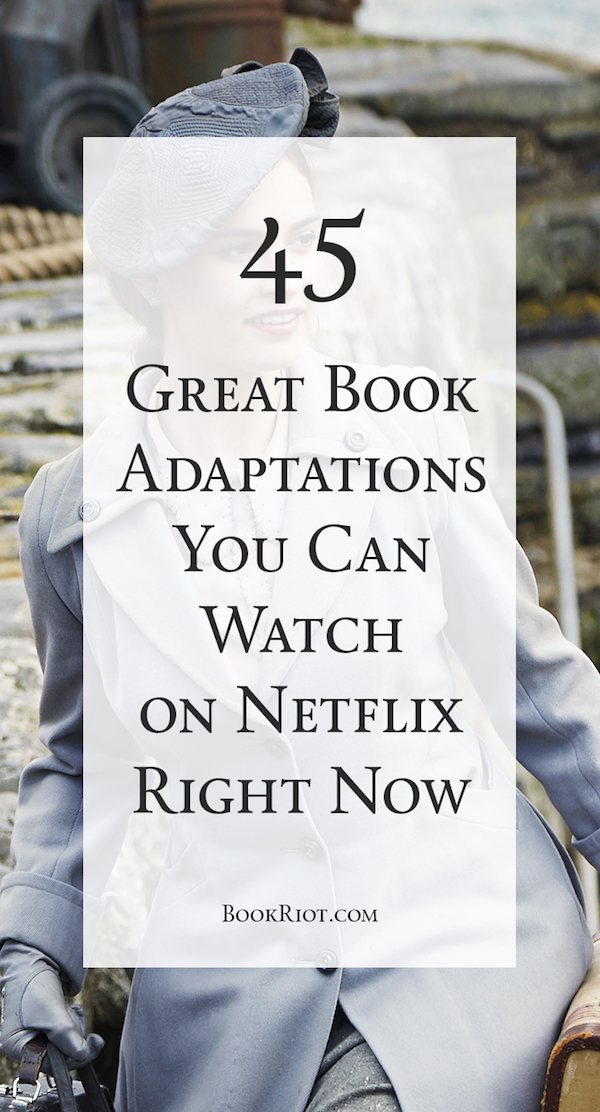 45 Great Book Adaptations You Can Watch on Netflix Right Now
