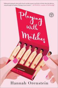 playing with matches by hannah orenstein cover image