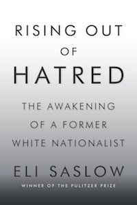 Rising Out of Hatred: The Awakening of a Former White Nationalist by Eli Saslow book cover