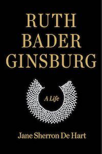 Ruth Bader Ginsburg: A Life by Jane Sherron de Hart book cover